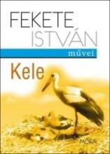 KELE - FEKETE ISTVÁN MŰVEI (ÚJ!) - Ekönyv - FEKETE ISTVÁN