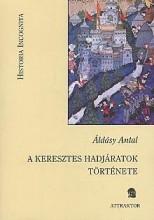 A KERESZTES HADJÁRATOK TÖRTÉNETE - Ekönyv - ÁLDÁSY ANTAL