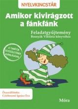 AMIKOR KIVIRÁGZOTT A FÁNKFÁNK - FELADATGYŰJTEMÉNY - Ebook - MÓRA KÖNYVKIADÓ