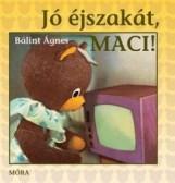 JÓ ÉJSZAKÁT, MACI! - LAPOZÓ - Ekönyv - BÁLINT ÁGNES