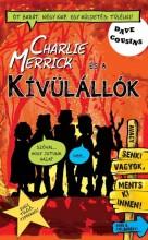 CHARLIE MERRICK ÉS A KÍVÜLÁLLÓK - AVAGY SENKI VAGYOK, MENTS KI INNEN! - Ekönyv - COUSINS, DAVE