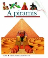 A PIRAMIS - KIS FELFEDEZŐ ZSEBKÖNYVEK - Ekönyv - MÓRA KÖNYVKIADÓ