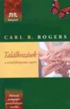 TALÁLKOZÁSOK - A SZEMÉLYKÖZPONTÚ CSOPORT - Ekönyv - ROGERS, CARL R.