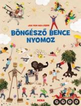 BÖNGÉSZŐ BENCE NYOMOZ - ÓRIÁS BÖNGÉSZŐ - Ekönyv - VON HOLLEBEN, JAN