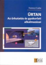 ŰRTAN - AZ ŰRKUTATÁS ÉS GYAKORLATI ALKALMAZÁSAI - Ekönyv - FERENCZ CSABA