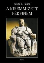 A KISEMMIZETT FÉRFINEM - Ekönyv - KENDE B. HANNA