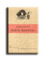 ÁLMOK ÁLMODÓJA - OSIRIS DIÁKKÖNYVTÁR - - Ekönyv - ASBÓTH JÁNOS