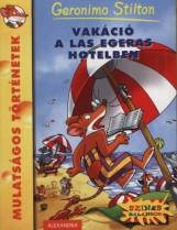 VAKÁCIÓ A LAS EGERAS HOTELBEN - MULATSÁGOS TÖRTÉNETEK - - Ekönyv - STILTON, GERONIMO