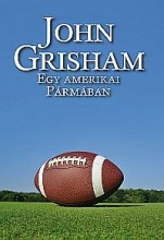 EGY AMERIKAI PÁRMÁBAN - Ebook - GRISHAM JOHN