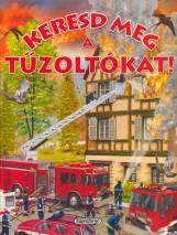 Keresd meg a tűzoltókat! - Keresd meg! - Ebook - NAPRAFORGÓ KÖNYVKIADÓ