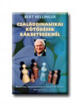 CSALÁDDINAMIKAI KÖTŐDÉSEK RÁKBETEGEKNÉL - Ebook - BERT HELLINGER