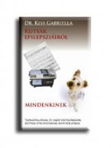 KUTYÁK EPILEPSZIÁIRÓL MINDENKINEK - Ebook - KISS GABRIELLA DR.