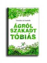 ÁGRÓLSZAKADT TÓBIÁS - Ekönyv - DE FOMBELLE, THIMOTHÉE