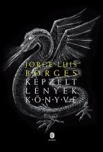 KÉPZELT LÉNYEK KÖNYVE - Ekönyv - BORGES, JORGE LUIS