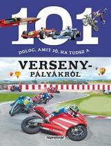 101 dolog, amit jó, ha tudsz…a versenypályákról - Ekönyv - NAPRAFORGÓ KÖNYVKIADÓ