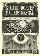 STUART HORTEN MÁGIKUS MASINÁI - Ekönyv - EVANS, LISSA