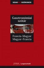 GASZTRONÓMIAI SZÓTÁR - FRANCIA-MAGYAR, MAGYAR-FRANCIA - GRIMM - Ebook - GRIMM KÖNYVKIADÓ KFT.