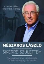 SIKERRE SZÜLETTEM - Ekönyv - MÉSZÁROS LÁSZLÓ