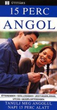 15 PERC ANGOL - TANULJ MEG ANGOLUL NAPI 15 PERC ALATT - ÚTITÁRS - Ekönyv - WIGHTWICK, JANE