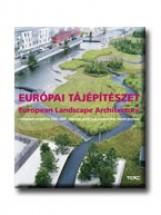EURÓPAI TÁJÉPÍTÉSZET - MAGYAR-ANGOL - - Ekönyv - TERC SZAKKÖNYVKIADÓ
