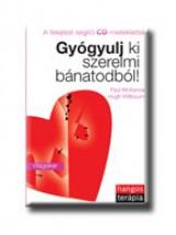 GYÓGYULJ KI SZERELMI BÁNATODBÓL - CD MELLÉKLETTEL - - Ekönyv - MCKENNA, PAUL-WILBOURN, HUGH