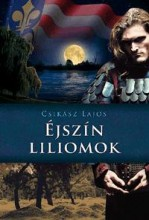 ÉJSZÍN LILIOMOK - Ekönyv - CSIKÁSZ LAJOS