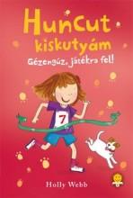 GÉZENGÚZ, JÁTÉKRA FEL! - HUNCUT KISKUTYÁM - Ekönyv - WEBB, HOLLY