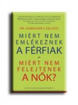 MIÉRT NEM EMLÉKEZNEK A FÉRFIAK ÉS MIÉRT NEM FELEJTENEK A NŐK? - Ebook - LEGATO, J. MARIANNE DR.