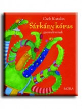 SÁRKÁNYKÓRUS - GYERMEKVERSEK - Ekönyv - CSEH KATALIN