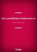 Die zaertlichen Schwestern - Ekönyv - Christian Fuerchtegott Gellert