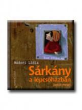 SÁRKÁNY A LÉPCSŐHÁZBAN - JANCSI MESÉI - - Ekönyv - NÁDORI LÍDIA