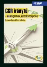 CSR IRÁNYTŰ - ALAPFOGALMAK, KULCSKONCEPCIÓK - Ekönyv - BENN, SUZANNE & BOLTON, DIANNE