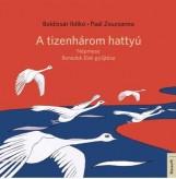 A TIZENHÁROM HATTYÚ - Ekönyv - BOLDIZSÁR ILDIKÓ - PAÁL ZSUZSANNA