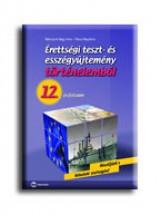 ÉRETTSÉGI TESZT- ÉS ESSZÉGYŰJTEMÉNY TÖRTÉNELEMBŐL - 12. ÉVFOLYAM - Ekönyv - BÁDONYINÉ NAGY ILONA - RÁKOS MAGDOLNA