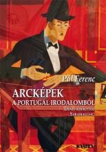 ARCKÉPEK A PORTUGÁL IRODALOMBÓL - DÉNES KIRÁLYTÓL SARAMAGO-IG - Ekönyv - PÁL FERENC