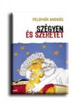SZÉGYEN ÉS SZERETET - Ekönyv - FELDMÁR ANDRÁS