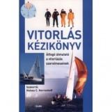 VITORLÁS KÉZIKÖNYV - ÁTFOGÓ ÚTMUTATÓ A VITORLÁZÁS SZERELMESEINEK - Ekönyv - GABO / TALENTUM