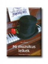 MI MUZSIKUS LELKEK - - Ekönyv - GÁL RÓBERT