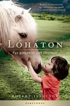 LÓHÁTON - EGY GYÓGYULÁS IGAZ TÖRTÉNETE - Ekönyv - ISAACSON, RUPERT