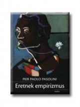 ERETNEK EMPIRIZMUS - Ekönyv - PASOLINI, PAOLO PIER