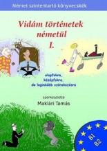 VIDÁM TÖRTÉNETEK NÉMETÜL 1. - Ekönyv - MAKLÁRI TAMÁS