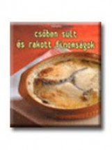 CSŐBEN SÜLT RAKOTT FINOMSÁGOK - A FRANCIA KONYHA REMEKEI - - Ekönyv - GEOPEN KIADÓ