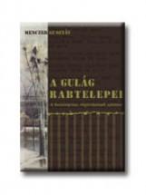 A GULÁG RABTELEPEI - Ekönyv - MECZNER GUSZTÁV