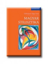 MAGYAR STILISZTIKA - Ebook - SZIKSZAINÉ NAGY IRMA