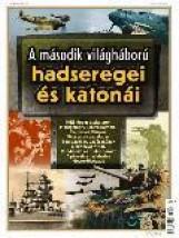 A MÁSODIK VILÁGHÁBORÚ HADSEREGEI ÉS KATONÁI + AJÁNDÉK KATONA - Ekönyv - KOSSUTH KIADÓ ZRT.