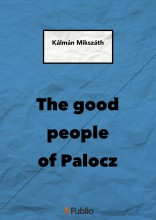 THE GOOD PEOPLE OF PALOCZ - Ebook - KÁLMÁN MIKSZÁTH