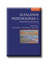 ÁLTALÁNOS PSZICHOLÓGIA I. - ÉSZLELÉS ÉS FIGYELEM - Ebook - CSÉPE VALÉRIA-GYŐRI MIKLÓS-RAGÓ ANETT