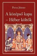 HÉBER KÖLTŐK - A KÖZÉPSŐ KAPU - NEMZETI KÖNYVTÁR 49. - Ekönyv - PATAI JÓZSEF