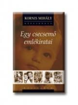 EGY CSECSEMŐ EMLÉKIRTATAI - CD - VEL - Ekönyv - KORNIS MIHÁLY