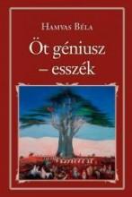 ÖT GÉNIUSZ - ESSZÉK - NEMZETI KÖNYVTÁR 47. - Ekönyv - HAMVAS BÉLA